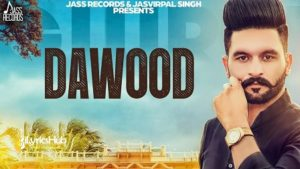 Dawood Lyrics - Gursewak Brar, Gurlej Akhtar