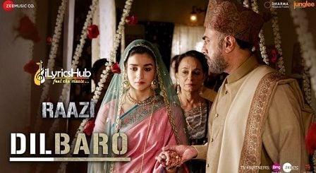 Dilbaro Lyrics - Raazi | Alia Bhatt