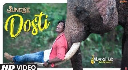 Dosti Lyrics - Junglee | Vidyut Jammwal