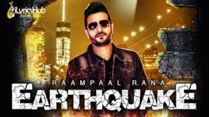 Earthquake Lyrics - Raampaal Rana