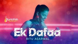 Ek Dafaa Lyrics - Ritu Agarwal