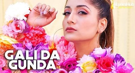 Gali Da Gunda Lyrics - Sahiba