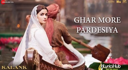 Ghar More Pardesiya Lyrics - Kalank | Shreya Ghoshal