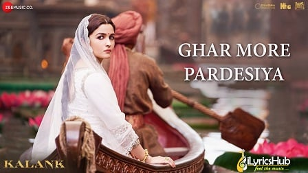 Ghar More Pardesiya Lyrics - Kalank | Shreya Ghoshal