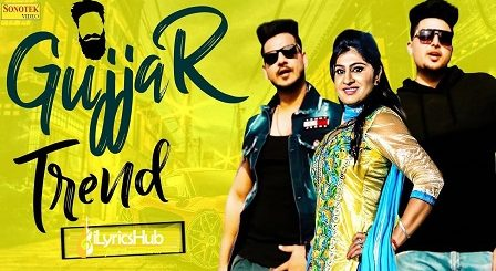 Gujjar Trend Lyrics - RB Gujjar | Anney Bee