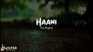 Haani Lyrics - The PropheC