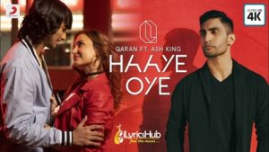 Haaye Oye Lyrics - Qaran, Ash King