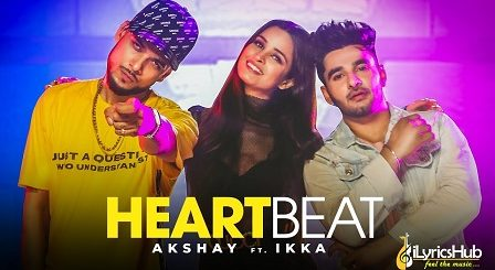Heartbeat Lyrics - Akshay, Ikka