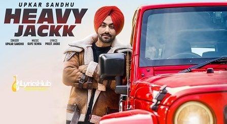 Heavy Jackk Lyrics - Upkar Sandhu