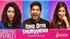 Ishq Diya Shuruwatan Lyrics - Gurnam Bhullar
