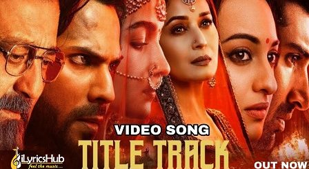 Kalank Title Track Lyrics - Arijit Singh