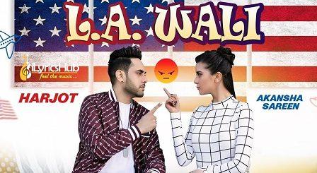 L A Wali Lyrics - Harjot