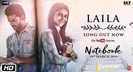 Laila Lyrics - Notebook | Dhvani Bhanushali