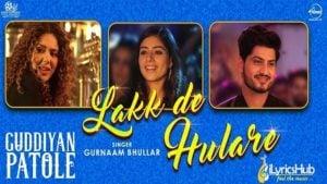 Lakk De Hulare Lyrics - Gurnam Bhullar