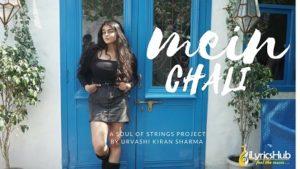 Mein Chali Lyrics - Urvashi Kiran Sharma