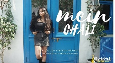 Mein Chali Lyrics - Urvashi Kiran Sharma
