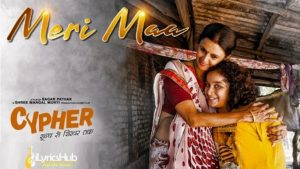 Meri Maa Lyrics - Cypher | Sonu Nigam