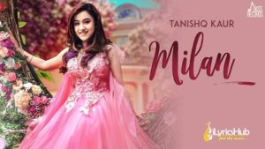 Milan Lyrics - Tanishq Kaur