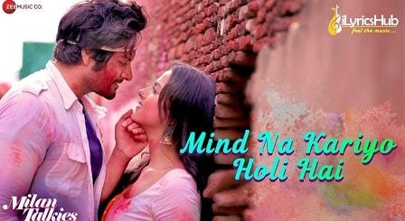 Mind Na Kariyo Holi Hai Lyrics - Milan Talkies