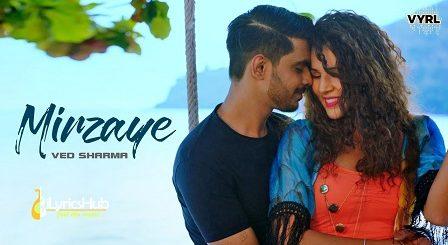 Mirzaye Lyrics - Ved Sharma | Radhika Bangia