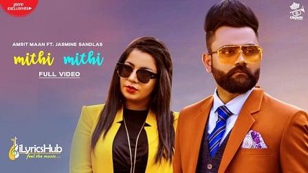 Mithi Mithi Lyrics - Amrit Maan, Jasmine Sandlas