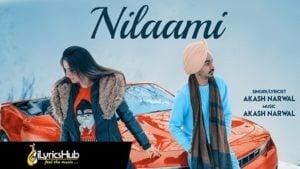 Nilaami Lyrics - Akash Narwal