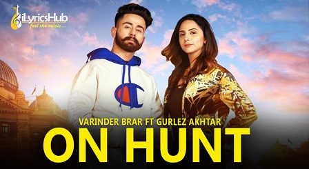 On Hunt Lyrics - Varinder Brar, Gurlez Akhtar