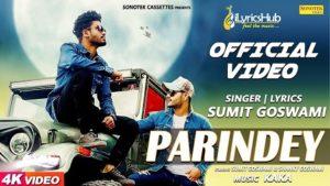 Parindey Lyrics - Sumit Goswami