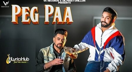 Peg Paa Lyrics - Gaggi Dhillon, Dilpreet Dhillon