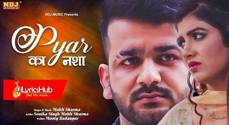 Pyar Ka Nasha Lyrics - Mohit Sharma