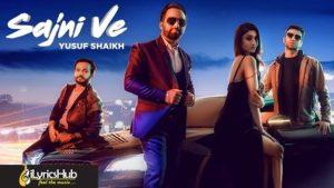 Sajni Ve Lyrics - Yusuf Shaikh
