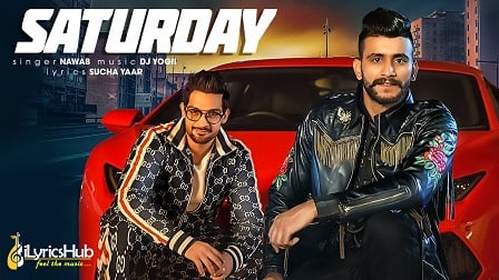 Saturday Lyrics - Nawab | Dj Yogii