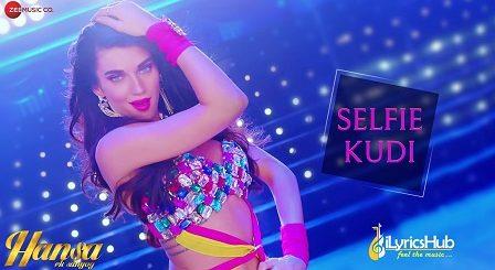 Selfie Kudi Lyrics - Ritu Pathak | Scarllet Willson