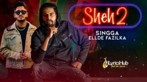 Sheh 2 Lyrics - Singga Ft. Ellde