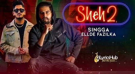 Sheh 2 Lyrics - Singga Ft. Ellde