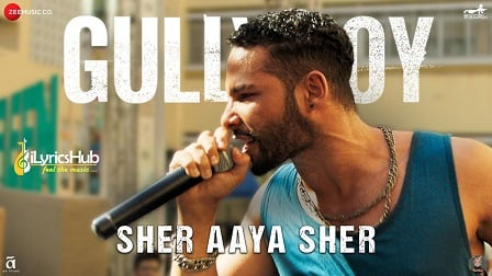 Sher Aaya Sher Lyrics - Gully Boy