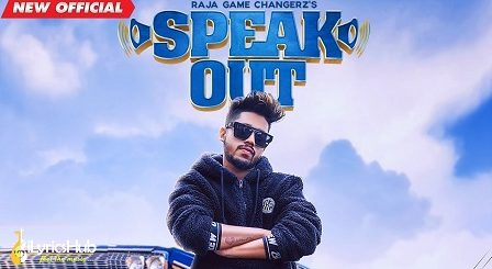 Speak Out Lyrics - Raja Game Changerz