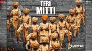 Teri Mitti Lyrics - Kesari | Akshay Kumar