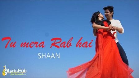 Tu Mera Rab Hai Lyrics - Shaan
