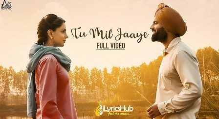 Tu Mil Jaaye Lyrics - Happy Raikoti, Mannat Noor