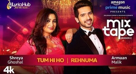 Tum Hi Ho Rehnuma Lyrics - Shreya Ghoshal & Armaan Malik