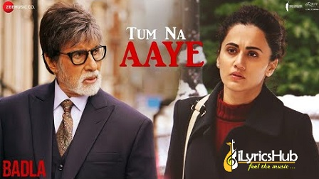 Tum Na Aaye Lyrics - Badla   KK