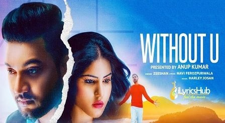 Without U Lyrics - Zeeshan