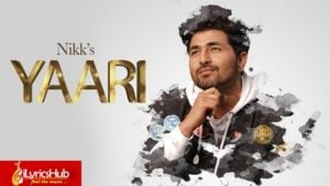 Yaari Lyrics - Nikk