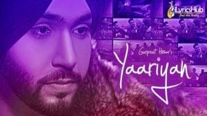 Yaariyan Lyrics - Gurpreet Hehar
