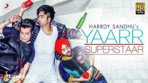 Yaar Superstar Lyrics - Hardy Sandhu