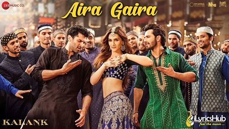 Aira Gaira Lyrics From Kalank | Antara Mitra, Javed Ali & Tushar Joshi