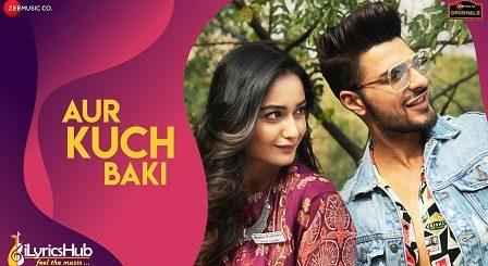 Aur Kuch Baki Lyrics Yasser Desai
