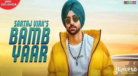 Bamb Yaar Lyrics Sartaj Virk