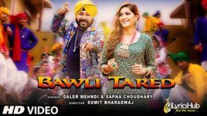 Bawli Tared Lyrics - Daler Mehndi & Sapna Choudhary
